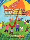 Healing Activities for Children in Grief by Gay McWhorter (Paperback / softback, 2008)