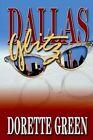 Dallas Glitz by Dorette Green 9781410740809 Paperback 2003
