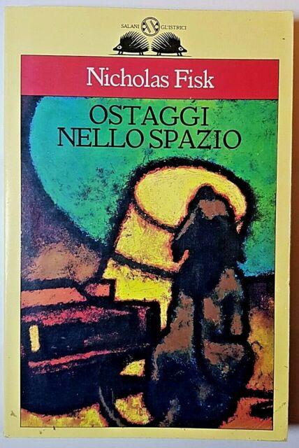OSTAGGI NELLO SPAZIO - NICHOLAS FISK