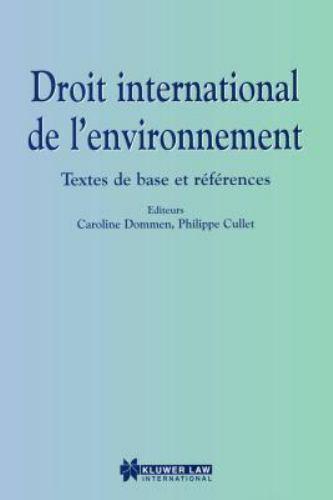 Droit International de L'Environnement : Textes de Base et References by...
