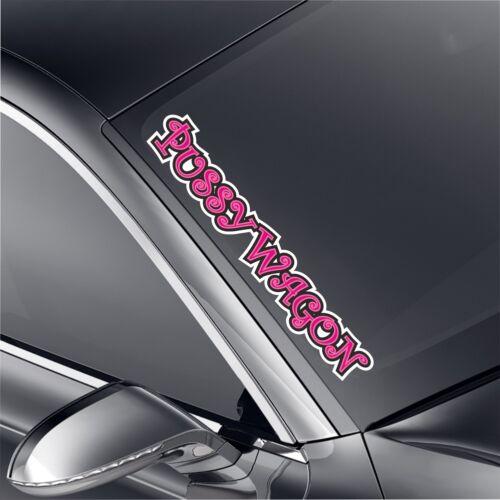 Pussy Wagon Auto Aufkleber XXl Frontscheibe Tuning Shocker Sticker Jdm Fun