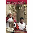 We Have a Pope!: Benedict  XVI by Matthew E. Bunson (Paperback, 2005)
