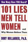 101 Lies Men Tell Women: And Why Women Believe Them by Dory Hollander (Paperback, 1997)