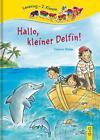 Hallo, kleiner Delfin! von Tatjana Weiler (2010, Kunststoffeinband)