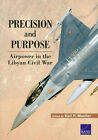 Precision and Purpose: Airpower in the Libyan Civil War by Karl P Mueller (Paperback / softback, 2015)
