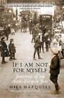 If I Am Not for Myself: Journey of an Anti-zionist Jew by Mike Marqusee (Paperback, 2010)