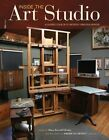 Inside the Art Studio: A Guided Tour of 37 Artists' Creative Spaces by F&W Publications Inc (Hardback, 2014)