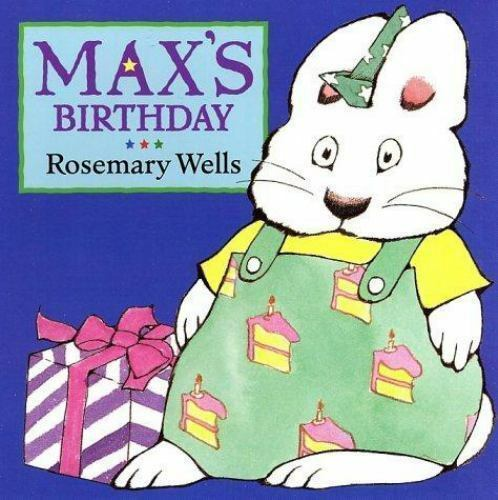Max's Birthday by Rosemary Wells