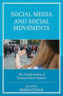 Social Media and Social Movements: The Transformation of Communication Patterns by Lexington Books (Hardback, 2015)