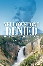 Yellowstone Denied: The Life of Gustavus Cheyney Doane, , Scott, Kim Allen, Exce