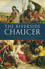 The Riverside Chaucer by Geoffrey Chaucer, Larry D. Benson (Paperback, 2008)