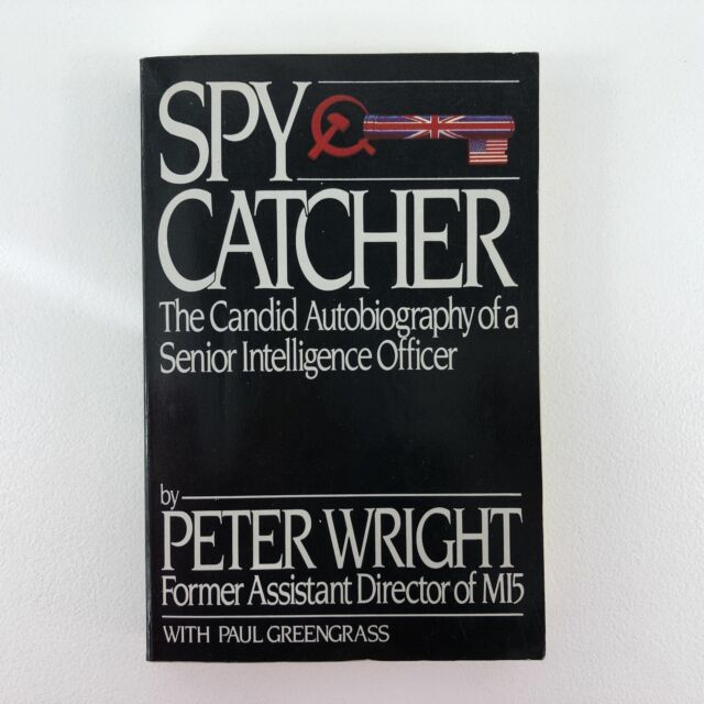 Pre-Loved Spy Catcher: The Candid Autobiography of Senior Intelligence Officer,