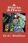 A Paris Affair by G C Dallas (Paperback / softback, 2009)