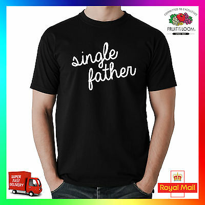 Single Dad T-shirt Tee Tshirt Cool Cute Trend Hype Father Fashion Parent Divorce