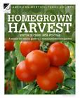 Homegrown Harvest : A Season-by-Season Guide to a Sustainable Kitchen Garden by American Horticultural Society Staff (2010, Hardcover)