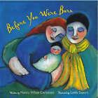 Before You Were Born by Nancy White Carlstrom (Hardback, 2002)