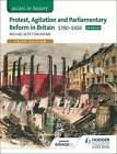 Access to History: Protest, Agitation and Parliamentary Reform in Britain 1780-1928 for Edexcel by Michael Scott-Baumann (Paperback, 2016)