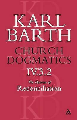 Church Dogmatics The Doctrine of Reconciliation, Volume 4, Part 3.2. T & T Clark