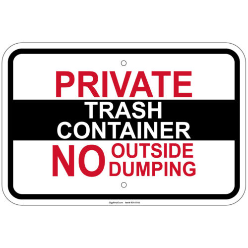 """Private Trash Container No Outside Dumping 8/""""x12/"""" aluminum Sign"""