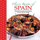 Classic Recipes of Spain: Traditional Food and Cooking in 25 Authentic Dishes by Pepita Aris (Hardback, 2014)