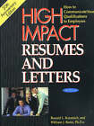 High Impact Resumes and Letters: How to Communicate Your Qualifications to Employers by Ronald L. Krannich, William J. Banis (Paperback, 2002)