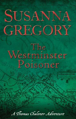 1 of 1 - The Westminster Poisoner: 4 (Exploits of Thomas Chaloner) By Susanna Gregory