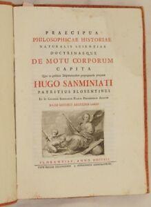 HUGO SANMINIATI PRAECIPUA PHISLOSOPHICAE MOVIMENTO CORPI FISICA PHYSICS 1741