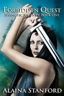 Forbidden Quest by Alaina Stanford (Paperback / softback, 2012)
