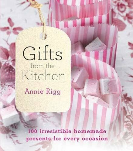 1 of 1 - Gifts from the Kitchen: 100 Irresistible Homemade Presents for ,.9780857832962