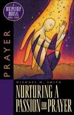 Nurturing a Passion for Prayer: A Discipleship Journal Bible-Study on Prayer