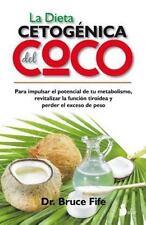 La Dieta Cetogenica a del Coco by Dr. Bruce Fife (2015, Paperback)