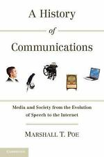 A History of Communications : Media and Society from the Evolution of Speech...