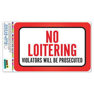 No Loitering Violators Will Be Prosecuted SLAP-STICKZ™ Premium Sticker Sign