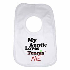 My Auntie Loves Me not Tennis - Personalised Baby Bib Funny Gift Clothing Cute