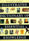 Illustrated Dictionary of Essential Knowledge: Information That Everyone Needs to Know by Reader's Digest (Hardback, 1995)