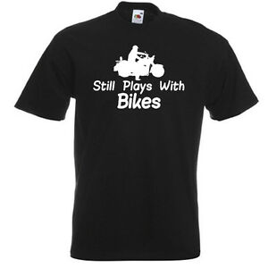 Still-Plays-With-Bikes-MENS-T-SHIRT-joke-funny-motorbike-motorcycle-biker-2