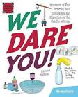 We Dare You!: Hundreds of Fun Science Bets, Challenges, and Experiments You Can Do at Home by Vicki Cobb (Paperback / softback, 2015)