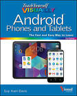 Teach Yourself Visually Android Phones and Tablets by Guy Hart-Davis (Paperback, 2015)