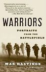 Warriors: Portraits from the Battlefield by Sir Max Hastings (Paperback / softback)