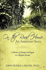 On the Road Home: An American Story: A Memoir of Triumph and Tragedy on a Forgotten Frontier by Ph D John Russell Frank, John Russell Frank (Hardback, 2009)