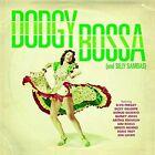 Dodgy Bossa (And Silly Sambas) von Various Artists (2016)
