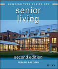 Building Type Basics for Senior Living by Eric Cohen, Bradford Perkins, Douglas King, J. David Hoglund (Hardback, 2013)