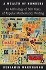 A Wealth of Numbers: An Anthology of 500 Years of Popular Mathematics Writing by Princeton University Press (Hardback, 2012)
