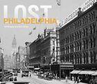 Lost Philadelphia by Ed Mauger (Hardback, 2013)