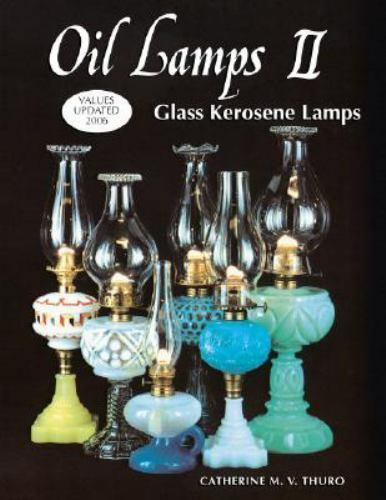 Glass Kerosene Lamps by Catherine M.V Thuro Hardcover Book Free S Oil Lamps II