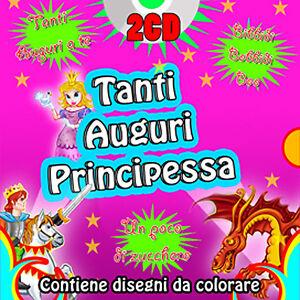Canzoncine Musica Per Bambini Tanti Auguri Principessa Doppio Cd Ebay