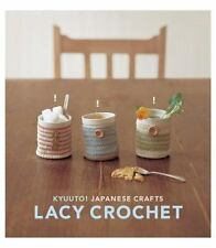 Kyuuto! Japanese Crafts! Lacy Crochet
