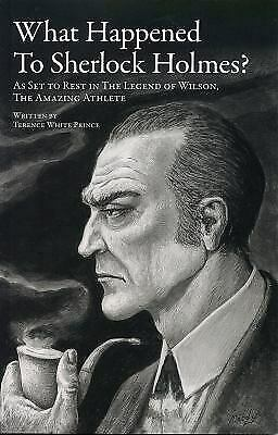 What Happened to Sherlock Holmes? As Set to Rest In . . . : The Legend of...