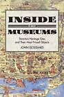 Inside the Museums: Toronto's Heritage Sites and Their Most Prized Objects by John Goddard (Paperback, 2014)