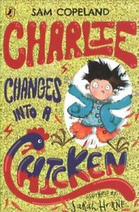 Charlie-Changes-Into-a-Chicken-by-Sam-Copeland-9780241346211-Brand-New